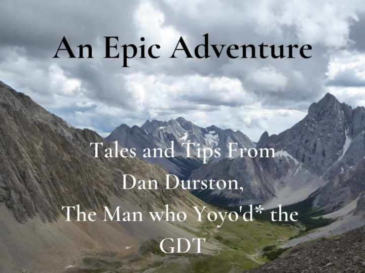 An Epic Adventure – The First GDT Yoyo Thruhike!